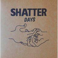Shatter Hands - Shatter Days