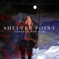 Shelter Point - Forever For Now