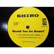 Shiro - Would You Go Down?