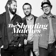 The Shouting Matches - Grownass Man