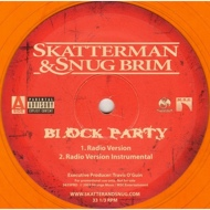 Skatterman & Snug Brim - Block Party