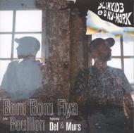 Slimkid3 & DJ Nu-Mark - Bom Bom Fiya / Bouillon