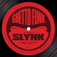 Slynk - Boomin' Ep (Ghetto Funk Presents Slynk)