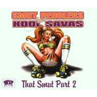 Smut Peddlers - That Smut Part 2 feat, Kool Savas
