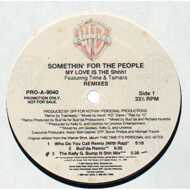 Somethin' For The People - My Love Is The Shhh! (Remixes)