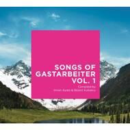 Various - Songs Of Gastarbeiter Volume 1