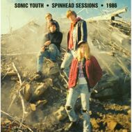 Sonic Youth - Spinhead Sessions 1986
