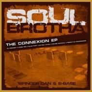 Soulbrotha (12 Finger Dan & B-Base) - The Connexion