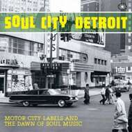 Various - Soul City Detroit - Motor City Labels And The Dawn Of Soul Music