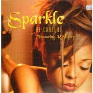 Sparkle - Be Careful
