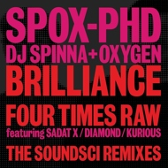 SPOX PhD (DJ Spinna & Oxygen) - Brilliance / Four Times Raw (The Soundsci Remixes)