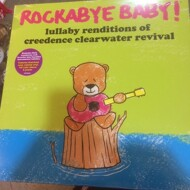 Steven Charles Boone (Rockabye Baby) - Lullaby Renditions Of Creedence Clearwater Revival (RSD 2016)