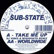Sub-State - Take Me Up (Remix) / Worldwide