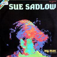 Sue Sadlow - My Man