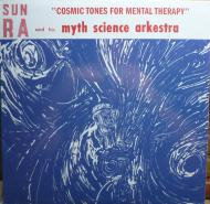 The Sun Ra Arkestra - Cosmic Tones For Mental Therapy
