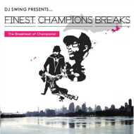 DJ Swing - Finest Champions Breaks Vol. 1