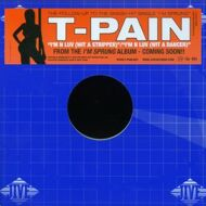 T-Pain - I'm N Luv (Wit A Stripper) / I'm N Luv (Wit A Dancer)