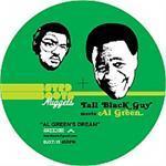 Tall Black Guy meets Al Green - Al Green's Dream / Talk Together