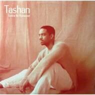 Tashan - Love Is Forever