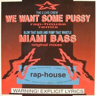 The 2 Live Crew - We Want Some Pussy (Rap-House Remix) / Miami Bass (Original Mixes)