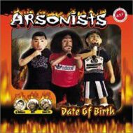 The Arsonists - Date Of Birth