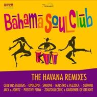 The Bahama Soul Club - The Havana Remixes