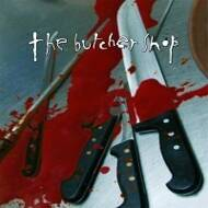 The Butcher Shop - Butcher Shop, The