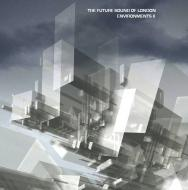 The Future Sound Of London - Environments Vol. 2