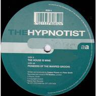The Hypnotist - The House Is Mine / Pioneers Of The Warped Groove