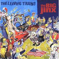 The Leaving Trains - The Big Jinx