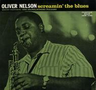The Oliver Nelson Sextet - Screamin' The Blues
