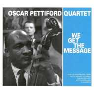 The Oscar Pettiford Quartet - We Get The Message