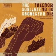 The Souljazz Orchestra - Freedom No Go Die