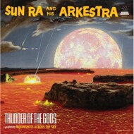 The Sun Ra Arkestra - Thunder Of The Gods