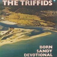 The Triffids - Born Sandy Devotional