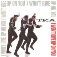 TKA - I Won't Give Up On You