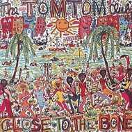 Tom Tom Club - Close To The Bone