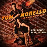 Tom Morello (The Nightwatchman) - World Wide Rebel Songs