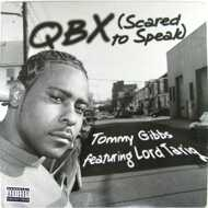 Tommy Gibbs - QBX (Scared To Speak) / The Game