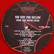 Too Fast For Mellow - Work That Mutha Fucka (Red Vinyl)