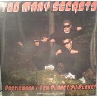 Too Many Secrets - Partisanen / Von Planet Zu Planet (Black Vinyl)