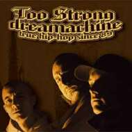 Too Strong - Dreamachine