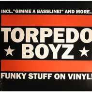 Torpedo Boyz - Funky Stuff On Vinyl!