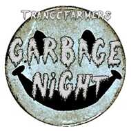 Trance Farmers - Garbage Night