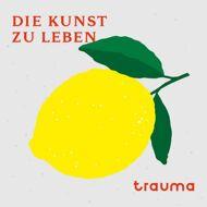 Trauma (Stress & Trauma) - Die Kunst Zu Leben