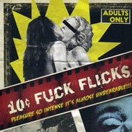 10 Cent Fuck Flicks - Eight Songs About Drugs And Sex