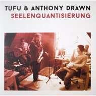 Tufu & Anthony Drawn - Seelenquantisierung