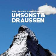 Tom Liwa & Flowerpornoes - Umsonst & Draussen
