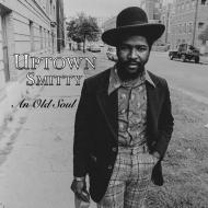 Uptown Smitty (E.C. Illa) - An Old Soul