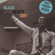 Fela Kuti - Black Man's Cry: The Inspiration Of Fela Kuti